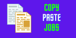 Copy Paste Jobs - work from home