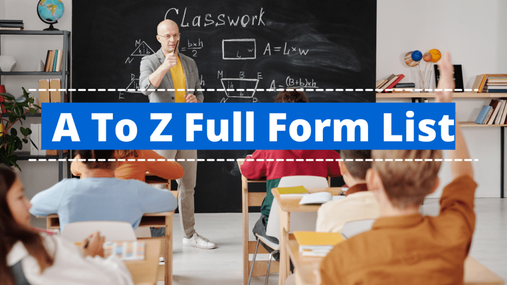 Full Form - A To Z Full Form List
