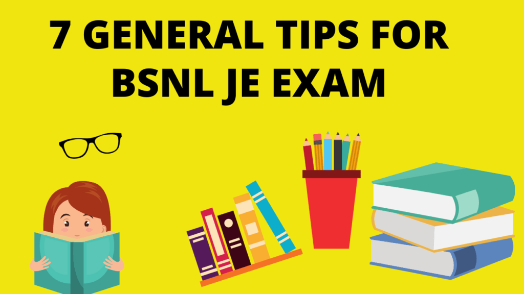 7 General Tips for BSNL JE Exam Preparation
