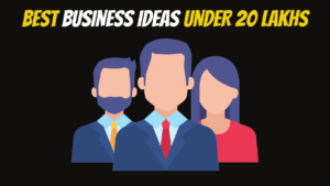 Business Ideas With 20 Lakhs Investment In India