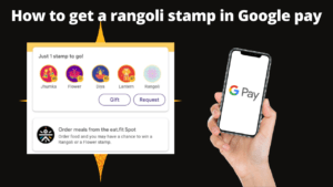How to get a rangoli stamp in Google pay