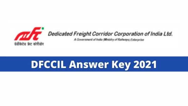 DFCCIL Answer Key 2021 Release Download from here